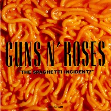 Guns N&#039; Roses - The Spaghetti Incident?