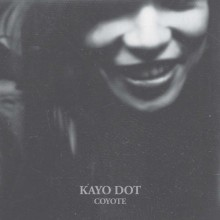 Kayo Dot - Coyote