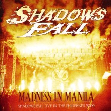 Shadows Fall - Madness in Manila Shadows Fall Live in the Philippines